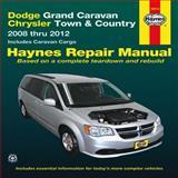 Dodge Grand Caravan/Chrysler Town and Country Automotive Repair Manual, Editors of Haynes Manuals, 1620920441