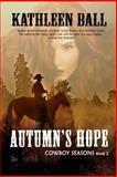 Autumn's Hope, Ball, Kathleen, 1631050443