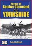 Heroes of Bomber Command - Yorkshire, Wadsworth, Michael, 1846740444