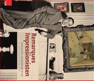 Remarques Impressionisten : Kunstsammeln und Kunsthandel Im Exil - Art Collecting and Art Dealing in Exile, Schneider, Thomas F., 3525300441