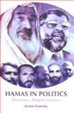 Hamas in Politics : Democracy, Religion, Violence, Gunning, Jeroen, 023170044X
