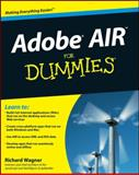 Adobe AIR for Dummies, Richard Wagner, 0470390441