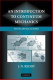 An Introduction to Continuum Mechanics : With Applications, Reddy, J. N., 0521870445