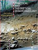 Practical and Theoretical Geoarchaeology, Goldberg, Paul and MacPhail, Richard I., 0632060441