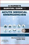 A Nurse's Survival Guide to Acute Medical Emergencies, Harrison, Richard N. and Daly, Lynda, 0702040444