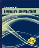 Managing the Respiratory Care Department 9780763740443