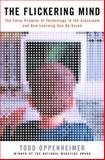 The Flickering Mind, Todd Oppenheimer, 1400060443
