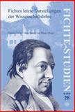 Fichtes letzte Darstellungen der Wissenschaftslehre : Beiträge zum Fünften Internationalen Fichte-Kongreß: »Johann Gottlieb Fichte. das Spätwerk (1810–1814) und das Lebenswerk« in München vom 14. bis 21. Oktober 2003. Teil I, , 904202044X
