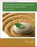 Leadership and Organizational Behavior in Education : Theory into Practice, Owings, William A. and Kaplan, Leslie S., 0137050445