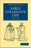 Early Collegiate Life, Venn, John, 1108000444