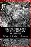 Rienzi, the Last of the Roman Tribunes, Edward Bulwer-Lytton, 1481860445