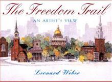 The Freedom Trail, Leonard Weber, 1593730446