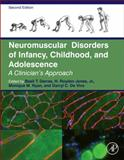 Neuromuscular Disorders of Infancy, Childhood, and Adolescence : A Clinician's Approach, , 0124170447
