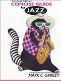 Concise Guide to Jazz, Gridley, 013759044X
