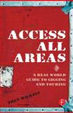 Access All Areas : A Real World Guide to Gigging and Touring, Wilkins, Trev, 0240520440