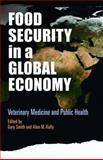 Food Security in a Global Economy : Veterinary Medicine and Public Health, , 0812220447