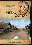Between Villa and Town : Excavations of a Roman Roadside Settlement and Shrine at Higham Ferrers, Northamptonshire, Lawrence, Steve and Smith, Alexander, 0904220443