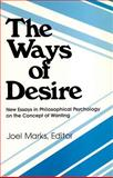 The Ways of Desire : New Essays in Philosophical Psychology on the Concept of Wanting, , 0913750441