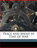 Peace and Bread in Time of War, Jane Addams, 1149510447