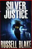 Silver Justice, Russell Blake, 1480170445