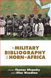 A Military Bibliography of the Horn of Africa, , 1599070448
