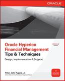 Oracle Hyperion Financial Management Tips and Techniques : Design, Implementation and Support, Fugere, Peter, 0071770445