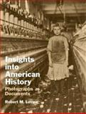Insights into American History : Photographs as Documents, Levine, Robert M., 0130480444