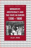 Monarchy, Aristocracy and State in Europe, 1300-1800 9780415150446