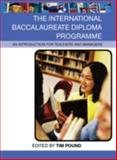 The International Baccalaureate Diploma Programme : An Introduction for Teachers and Managers, , 0415390443
