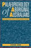 Palaeopathology of Aboriginal Australians : Health and Disease Across a Hunter-Gatherer Continent, Webb, Stephen, 0521460441