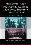 Presidents, Vice Presidents, Cabinet Members, Supreme Court Justices, 1789-2002 : Vital and Official Data, , 0786410442
