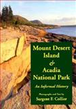Mount Desert Island and Acadia National Park, Sargent F. Collier, 0892720441