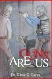 Guns Are Us, Gene Garza, 1481150448