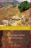 Flora Tells a Story : The Apocalypse of Paul and Its Contexts, Kaler, Michael, 1554580447