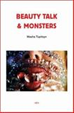 Beauty Talk and Monsters, Tupitsyn, Masha, 158435044X