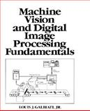 Machine Vision and Digital Image Processing, Galbiati, Louis, 013542044X