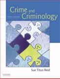 Crime and Criminology, Reid, Sue Titus, 0195370449