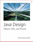 Java Design : Objects, UML and Process, Knoernschild, Kirk, 0201750449