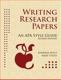 Writing Research Papers : An APA Style Guide, Mills, Barbara and Stiles, Mary, 0972140441