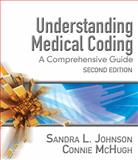 Understanding Medical Coding : A Comprehensive Guide, Johnson, Sandra L. and McHugh, Connie K., 1418010448