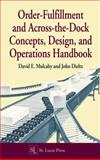 Order-Fulfillment and Across-The-Dock Concepts, Design, and Operations Handbook, Mulcahy, David E. and Dieltz, John, 1574440446