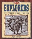 Explorers of the Frontier, Charles W. Sundling, 1577650441