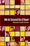 With the Sharpened Axe of Reason : Approaches to Walter Benjamin, , 1859730442