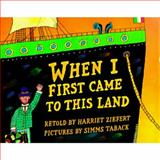 When I First Came to This Land, Harriet Ziefert, 0399230440
