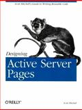 Designing Active Server Pages : Scott Mitchell's Guide to Writing Reusable Code, Mitchell, Scott, 0596000448