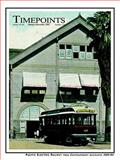 Timepoints January-December 2002 Vol. 3 : Pacific Electric Railway from Contemporary Accounts, , 0966430441