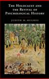 The Holocaust and the Revival of Psychological History, Hughes, Judith M., 1107690447