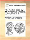 The Modern Cook by Mr Vincent la Chapelle, Vincent La Chapelle, 1140950444