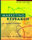 Applied Marketing Resrch : An Applied Orientation, Malhorta, Naresh K., 0130830445