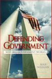 Defending Government : Why Big Government Works, Neiman, Max, 0133730441